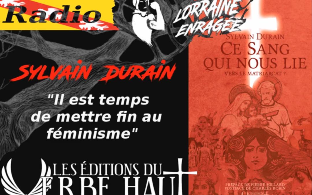 Sylvain Durain sur RLE : «En finir avec le féminisme»